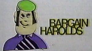Bargain Harold's